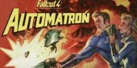 با نمرات اولین بسته الحاقی Fallout 4 تحت عنوان Automatron همراه باشید (بهروزرسانی)