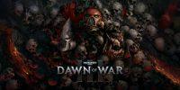 بتایآزاد عنوان Warhammer 40,000: Dawn of War 3 اواخر این ماه منتشر خواهد شد