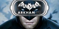 نمرات Batman: Arkham VR منتشر شدند (بهروزرسانی)