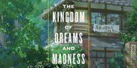 [سینماگیمفا]: معرفی مستند: The Kingdom of Dreams and Madness