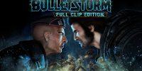 Bulletstorm: Full Clip Edition هماکنون در دسترس است + تصاویر لانچ بازی