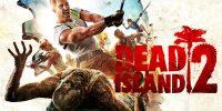بازی Dead Island 2 همچنان در دست توسعه قرار دارد