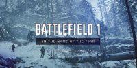 اطلاعاتی جامع از بسته الحاقی In the Name of the Tsar برای Battlefield 1 منتشر شد