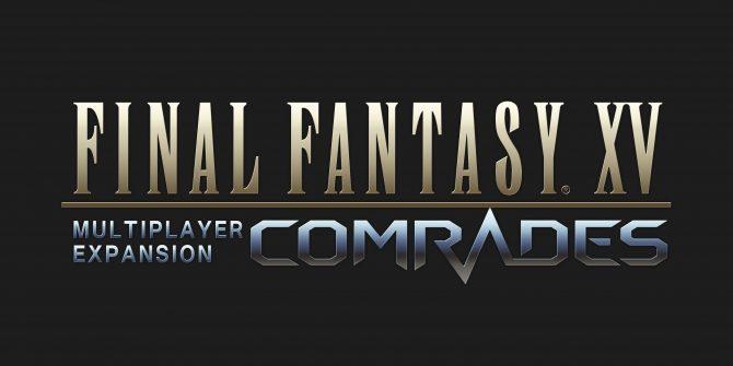 بتای گسترشدهندهی Comrades عنوان Final Fantasy 15 معرفی شد + تصاویر جدید