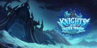 Hearthstone – تاریخ انتشار گسترش دهندهی Knights of the Frozen Throne اعلام شد