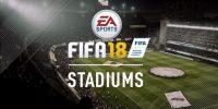 چهار استادیوم لایسنس شدهی جدید به FIFA 18 اضافه شدند + لیست کامل استادیومها