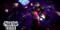 تماشا کنید: بازی Phantom Trigger هماکنون در دسترس است