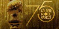 [سینماگیمفا]: هفتاد و پنجمین مراسم گلدن گلوب برندگان خود را شناخت