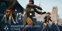 هر آنچه که از Assassin's Creed: Unity می خواهید بدانید   تریلر 101 منتشر شد