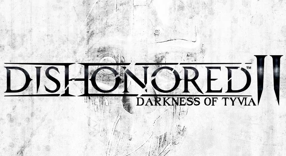 Dishonored 2: Darkness of Tyvia