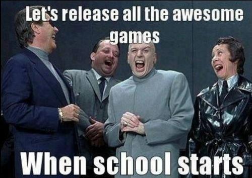 """بزرگترین جرم سازندگان: """"بیایید بهترین بازی ها رو دقیقا وقت آغاز مدرسه ها منتشر کنیم!"""""""