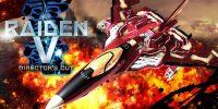 Raiden V: Director's Cut برای پلیاستیشن ۴ و رایانههای شخصی معرفی شد