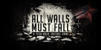 بازی All Walls Must Fall با یک تریلر از سرویس دسترسی زودهنگام خارج شد