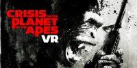 Crisis on the Planet of the Apes برای هدستهای واقعیت مجازی معرفی شد