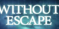 بازی without Scape در سبک وحشت در اواخر ماه آپریل منتشر خواهد شد