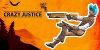 نسخهی دسترسی زودهنگام بازی Crazy Justice به زودی منتشر میشود