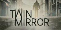 احتمال عرضهی بازی Twin Mirror برروی کنسول نینتندو سوییچ وجود