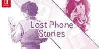 باندل Lost Phone Stories برای نینتندو سوییچ منتشر خواهد شد