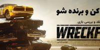 تخریب کن و برنده شو | نقد و بررسی بازی Wreckfest