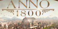 Gamecom 2018 | تاریخ انتشار Anno 1800 همراه با تصاویر و تریلری جدید اعلام شد