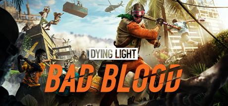 Dying Light: Bad Blood در بخش دسترسی زودهنگام استیم قرار گرفت | تریلر جدید