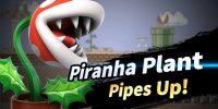 شخصیت Piranha Plant هماکنون به صورت جداگانه در Smash Bros. Ultimate قابل خرید است