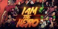 عنوان I Am The Hero تا پایان ماه جاری منتشر خواهد شد
