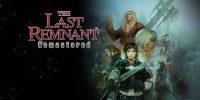 تریلر هنگام انتشار عنوان The Last Remnant Remaster منتشر شد
