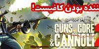 سرگرم کننده بودن کافیست! l نقد و بررسی Guns ,Gore and Cannoli 2