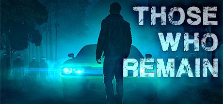 تریلری جدید از بازی Those Who Remain منتشر شد