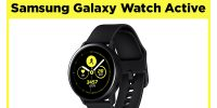تکفارس؛ نقد و بررسی Galaxy Watch Active