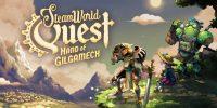 تریلر هنگام عرضهی SteamWorld Quest: Hand of Gilgamech منتشر شد