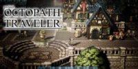 تاریخ انتشار بازی Octopath Traveler برای رایانههای شخصی مشخص شد