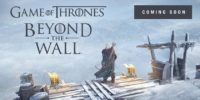 بازی Game of Thrones Beyond the Wall معرفی شد