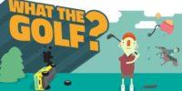 Nintendo Indie Direct   بازی What the Golf برای نینتندو سوییچ منتشر خواهد شد