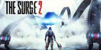 مراحل توسعهی بازی The Surge 2 به پایان رسید