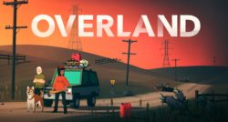 تاریخ انتشار بازی Overland مشخص شد + تریلر